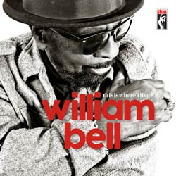 William Bell <i>This Is Where I Live</i> 7