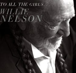 Willie Nelson <i>To All The Girls…</i> 10