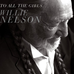 Willie Nelson <i>To All The Girls…</i> 7