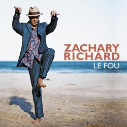 Zachary Richard <i>Le Fou</i> 5