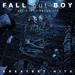 Fall Out Boy <i>Believers Never Die</i> 5