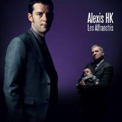Alexis HK Le clip Les Affranchis 5