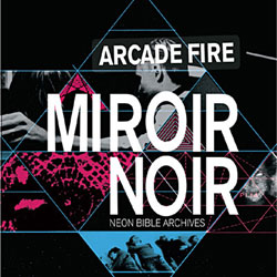 Arcade Fire <i>Miroir Noir</i> 6