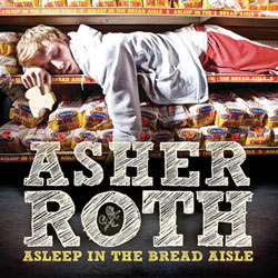 Asher Roth <i>Asleep in the Bread Aisle</i> 7