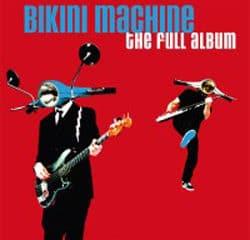 Bikini Machine <i>The Full Album</i> 11