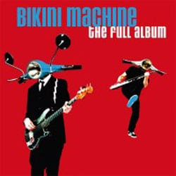 Bikini Machine <i>The Full Album</i> 5