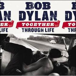 Bob Dylan <i>Together through life</i> 5