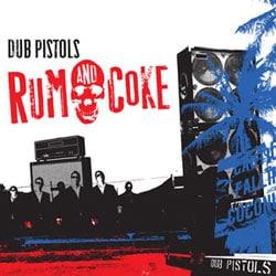 Dub Pistols <i>Rum & Coke</i> 5