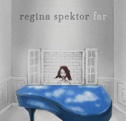 Regina Spektor <i>Far</i> 10