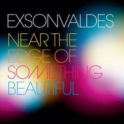 Exsonvaldes <i>Near the Edge of something beautifull</i> 5