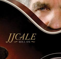 JJ Cale <i>Roll On</i> 11