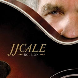 JJ Cale <i>Roll On</i> 5