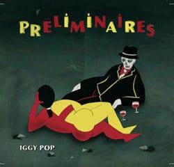 Iggy Pop <i>Préliminaires</i> 7