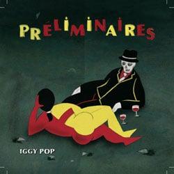 Iggy Pop <i>Préliminaires</i> 5
