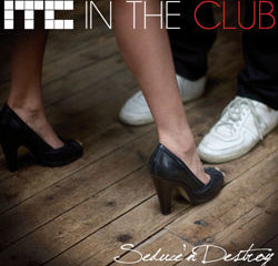 In The Club <i>Seduce And Destroy</i> 7