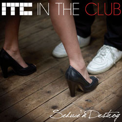 In The Club <i>Seduce And Destroy</i> 5