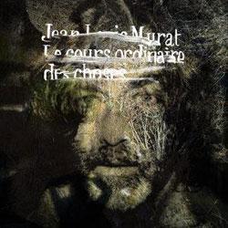 Jean Louis Murat <i>Le Cours ordinaire des choses</i> 6