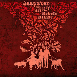 Jeepster <i>What if all the rebels died</i> 5