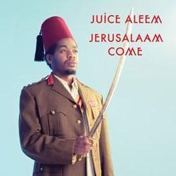 Juice Aleem <i>Jerusalaam Come</i> 5
