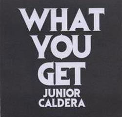 Junior Caldera What You Get ! 7
