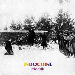Indochine Little Dolls 7