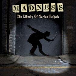 Madness <i>The Liberty of Norton Folgate</i> 5
