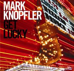 Mark Knopfler <i>Get Lucky</i> 19