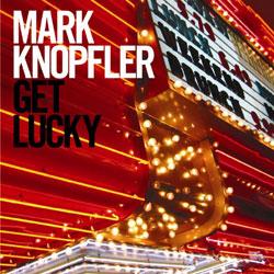 Mark Knopfler <i>Get Lucky</i> 5
