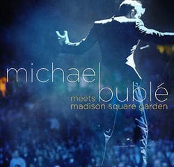 Michael Bublé <i>Meets Madison Square Garden</i> 17