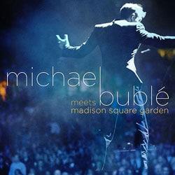Michael Bublé <i>Meets Madison Square Garden</i> 5