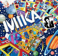 Mika <i>The Boy Who Knew Too Much</i> 7