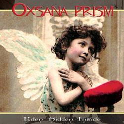 Oxsana Prism <i>Eden Hidden Inside</i> 5