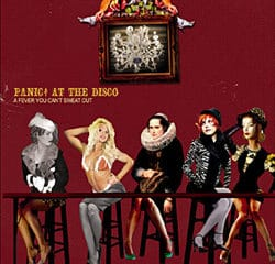 Panic at the disco A fever you can't sweet out 7