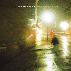 Pat Metheny One Quiet Night 5