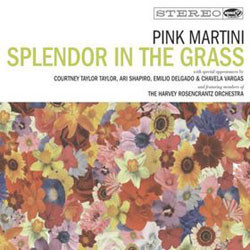 Pink Martini <i>Splendor In The Grass</i> 7