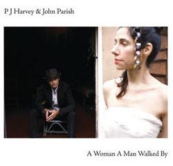 PJ Harvey et John Parish <i>A Woman A Man Walked By</i> 7