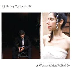 PJ Harvey et John Parish <i>A Woman A Man Walked By</i> 5