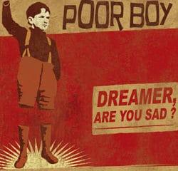 Poor Boy <i>Dreamer are you sad</i> 12