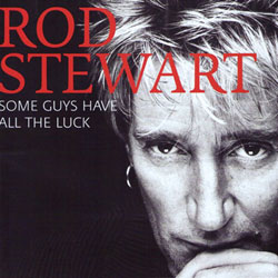 Rod Stewart <i>Some me guys have all the luck</i> 5
