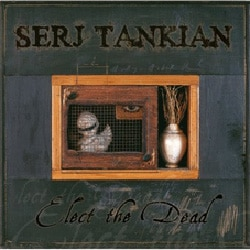 Serj Tankian Elect the dead 5