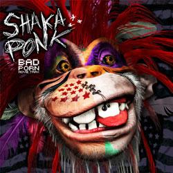 Shaka Ponk <i>Bad Porn Movie Trax</i> 5