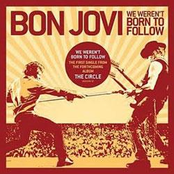 Bon Jovi We Weren't Born to Follow 5