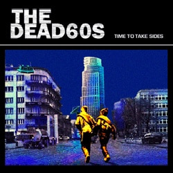 The dead 60's Time to take sides 7