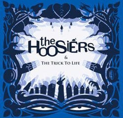 The Hoosiers : The trick to life 14