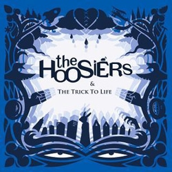 The Hoosiers : The trick to life 6