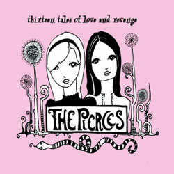 The Pierces <i>Thirteen Tales of Love and Revenge</i> 6