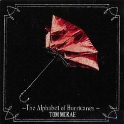 Tom McRae <i>The Alphabet of Hurricanes</i> 5