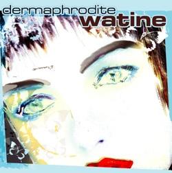 Watine <i>Dermaphrodite</i> 5