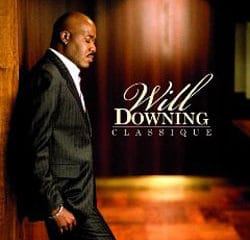 Will Downing <i>Classique</i> 7
