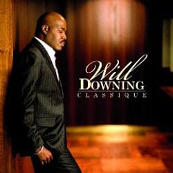 Will Downing <i>Classique</i> 6